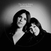 The Secret Sisters - Saturn Return