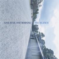 The Silence -Nine Suns, One Morning