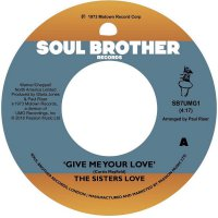 The Sisters Love -Give Me Your Love / Try It You'll Like It