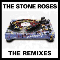 The Stone Roses -Remixes