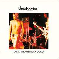 The Stooges - Live At Whiskey A Gogo