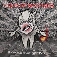 The Suicide Machines - Revolution Spring