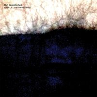 The Telescopes -Song Of Love & Revolution