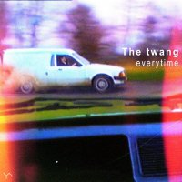The Twang - Everytime / Dream