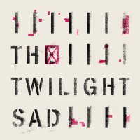 The Twilight Sad - Rats