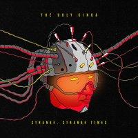 The Ugly Kings -Strange, Strange Times