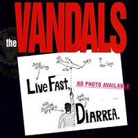 The Vandals -Live Fast, Diarrhea (25Th Anniversary Edition)