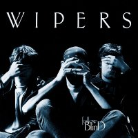 The Wipers - Follow Blind