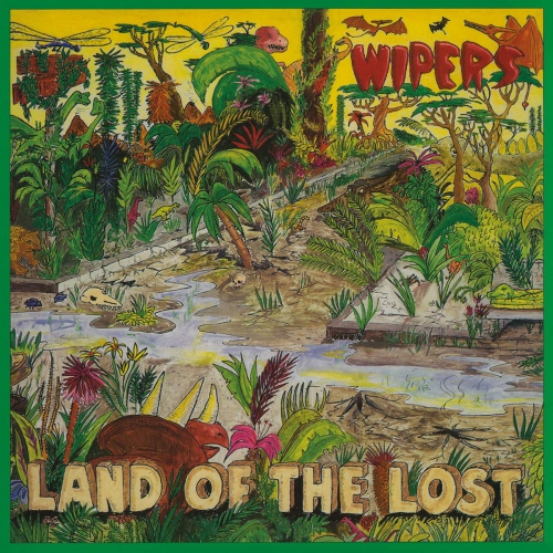 The Wipers - Land Of The Lost