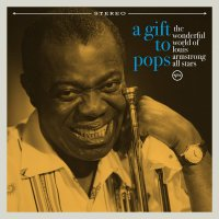 The Wonderful World Of Louis Armstrong All Stars - A Gift To Pops