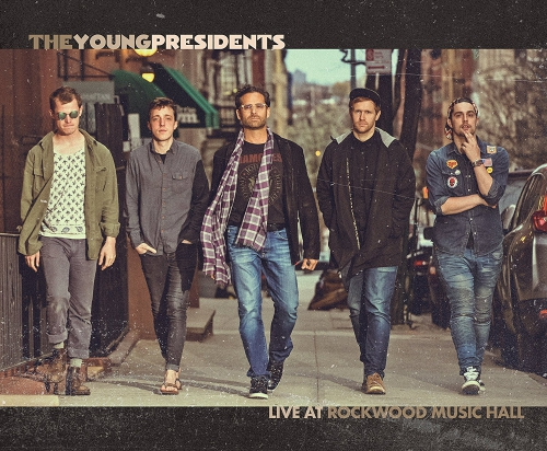 The Young Presidents - Live At Rockwood Music Hall