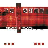 Theatre Of Tragedy -Assembly