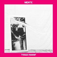 Thiago Nassif - Mente