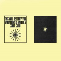 This Will Destroy You -Variations & Rarities: 2004-2019 Vol. I