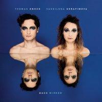 Thomas Enhco / Vassilena Serafimova -Bach Mirror