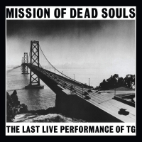 Throbbing Gristle - Mission Of Dead Souls