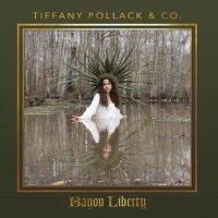 Tiffany Pollack  & Amp - Bayou Liberty
