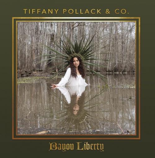 Tiffany Pollack  & Amp -Bayou Liberty