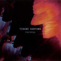 Tigana Santana - Vida-Código