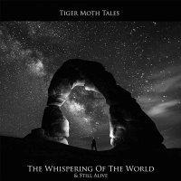 Tiger Moth Tales - Whispering Of The World & Still Alive