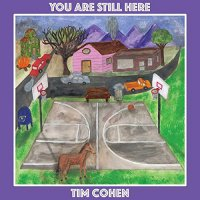 Tim Cohen - You Are Still Here