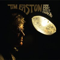 Tim Easton - You Don't Really Know Me (Mustard color vinyl)