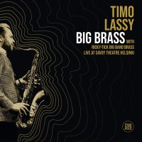 Timo Lassy  &  Ricky-Tick Big Band Brass - Big Brass Live At Savoy Theatre Helsinki