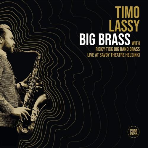 Timo Lassy  &  Ricky-Tick Big Band Brass - Big Brass Live At Savoy Theatre Helsinki