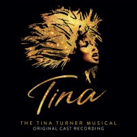 Tina: The Tina Turner Musical Original London Cast -Tina: The Tina Turner Musical