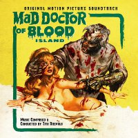 Tito Arevalo - Mad Doctor Of Blood Island--Original Motion Picture Soundtrack