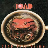 Toad - Stop This Crime
