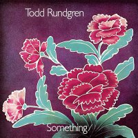 Todd Rundgren - Something/anything