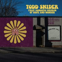 Todd Snider -First Agnostic Church Of Hope And Wonder