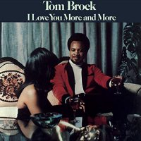 Tom Brock -I Love You More And More