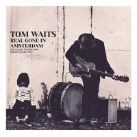 Tom Waits - Real Gone In Amsterdam Vol. 1
