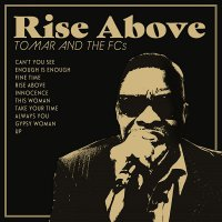 Tomar And The Fcs - Rise Above