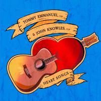 Tommy Emmanuel & John Knowles -Heart Songs