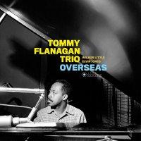 Tommy Flanagan Trio - Overseas
