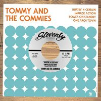 Tommy  &  The Commies - Hurtin' 4 Certain