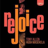 Tony Allen  &  Hugh Masekela - Rejoice