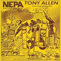 Tony Allen - N.e.p.a. Never Expect Power Always