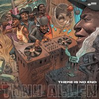 Tony Allen -There Is No End
