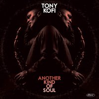Tony Kofi - Another Kind Of Soul