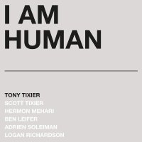 Tony Tixier -I Am Human