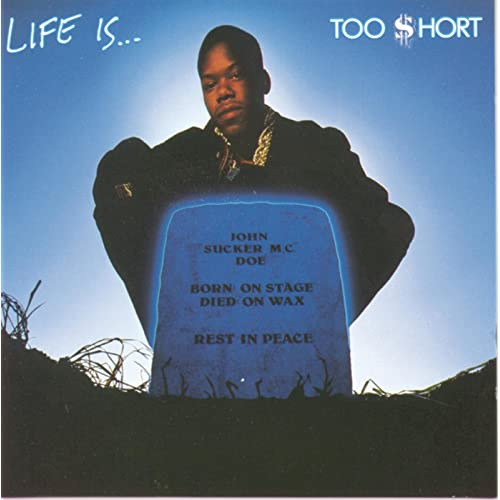 Too Short -Life Is... Too $Hort