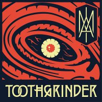 Toothgrinder -I Am