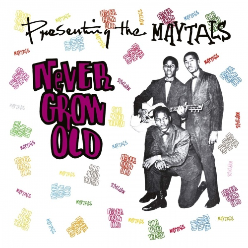 Toots & The Maytals - Never Grow Old