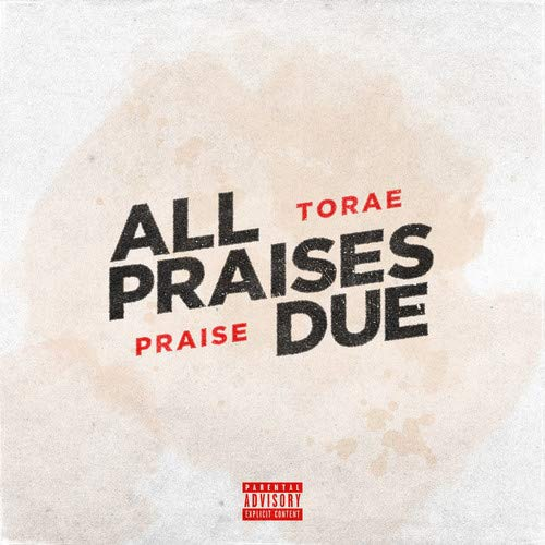 Torae & Praise - All Praises Due