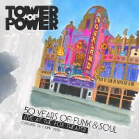 Tower Of Power -50 Years Of Funk & Soul: Live At The Fox Theater - Oakland, Ca - June 2018