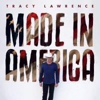 Tracy Lawrence -Made In America